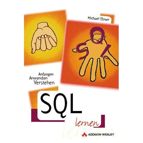 Michael Ebner - SQL lernen . - Preis vom 16.05.2021 04:43:40 h