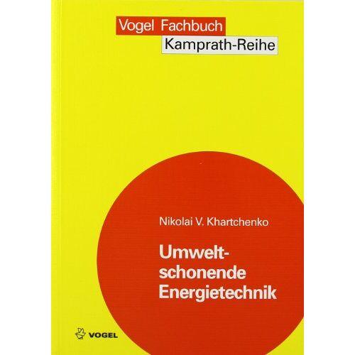 Khartchenko, Nikolai V. - Umweltschonende Energietechnik - Preis vom 21.01.2021 06:07:38 h