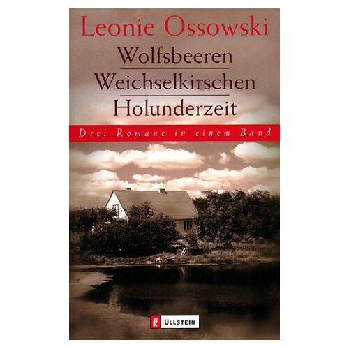 Leonie Ossowski - Weichselkirschen. Wolfsbeeren. Holunderhochzeit. - Preis vom 17.04.2021 04:51:59 h