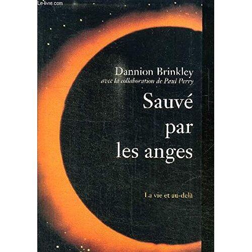 Dannion Brinkley - SAUVE PAR LES ANGES - COLLECTION LA VIE AU DELA. - Preis vom 13.04.2021 04:49:48 h