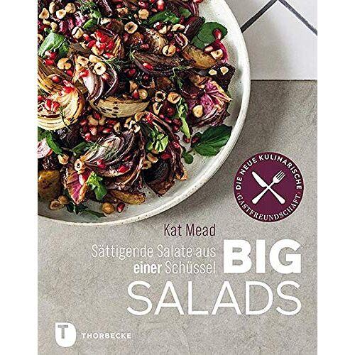 Kat Mead - Big Salads: Sättigende Salate aus einer Schüssel - Preis vom 05.09.2020 04:49:05 h