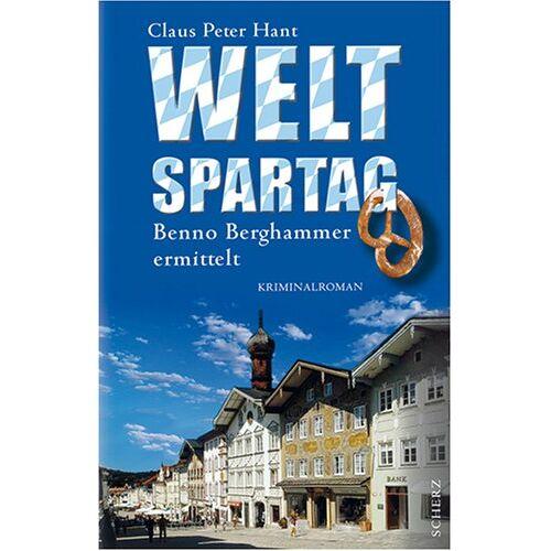 Claus Hant - Weltspartag. Benno Berghammer ermittelt - Preis vom 21.01.2021 06:07:38 h