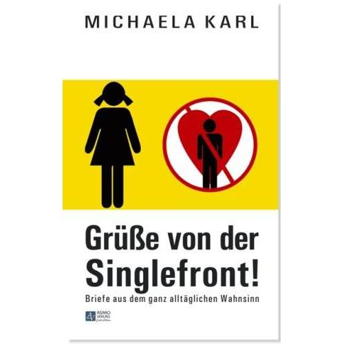 Michaela Karl - Grüße von der Singlefront! - Preis vom 10.04.2021 04:53:14 h