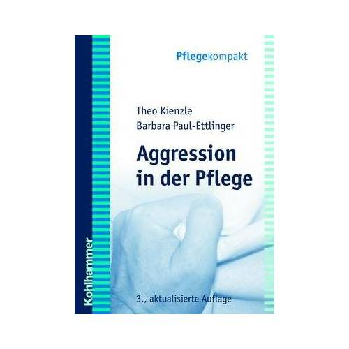 Theo Kienzle - Aggression in der Pflege - Preis vom 09.04.2021 04:50:04 h