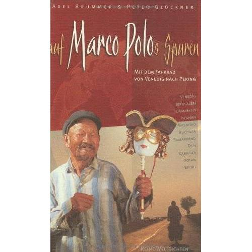 Axel Brümmer - Auf Marco Polos Spuren: Mit dem Fahrrad von Venedig nach Peking - Preis vom 20.10.2020 04:55:35 h