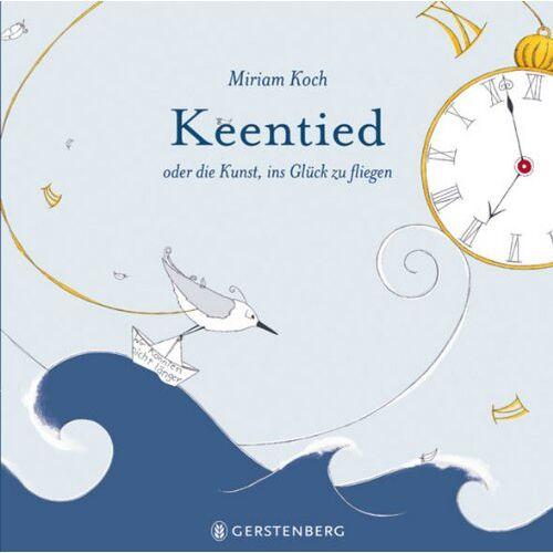 Miriam Koch - Keentied - oder die Kunst, ins Glück zu fliegen - Preis vom 10.04.2021 04:53:14 h