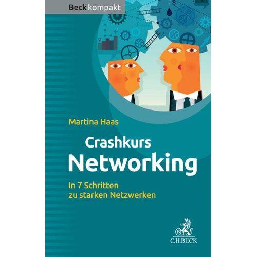 Martina Haas - Crashkurs Networking: In 7 Schritten zu starken Netzwerken - Preis vom 24.05.2020 05:02:09 h