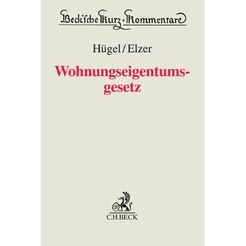 Stefan Hügel - Wohnungseigentumsgesetz: Gesetz über das Wohnungseigentum und das Dauerwohnrecht - Preis vom 20.10.2020 04:55:35 h