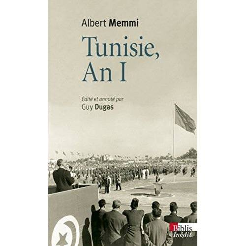 - Tunisie, an I : Journal tunisien 1955-1956 suivi de Tunisie, un pays d'opérette et Autres écrits des années tunisiennes - Preis vom 20.10.2020 04:55:35 h