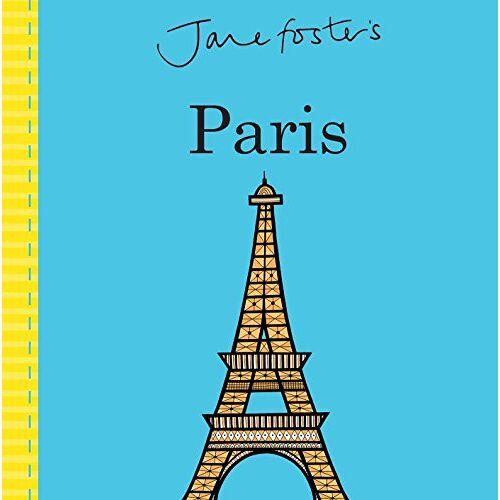 Jane Foster - Jane Foster's Cities: Paris (Jane Foster Books) - Preis vom 11.05.2021 04:49:30 h