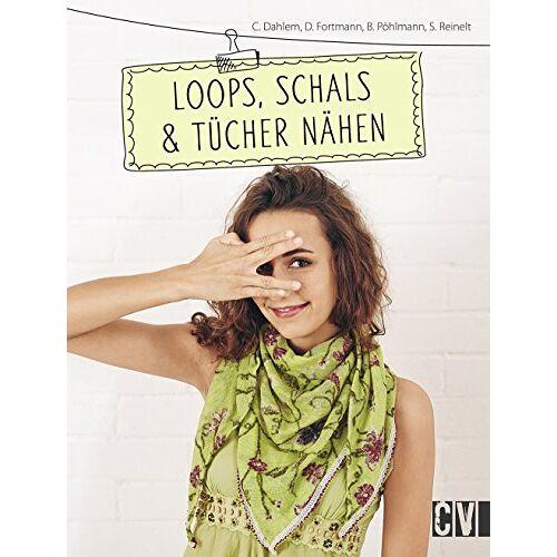 Carmen Dahlem - Loops, Schals & Tücher nähen - Preis vom 06.09.2020 04:54:28 h