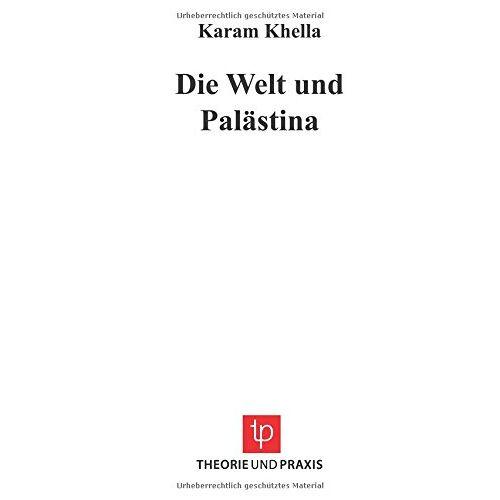 Karam Khella - Die Welt und Palästina - Preis vom 18.04.2021 04:52:10 h