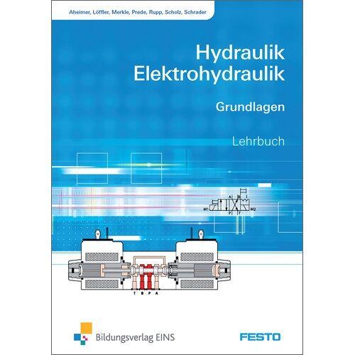 Renate Aheimer - Hydraulik und Elektrohydraulik: Hydraulik / Elektrohydraulik: Grundlagen: Schülerband - Preis vom 18.10.2020 04:52:00 h