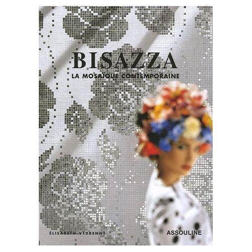 Elisabeth Vedrenne - Bisazza : La mosaïque contemporaine - Preis vom 21.10.2020 04:49:09 h