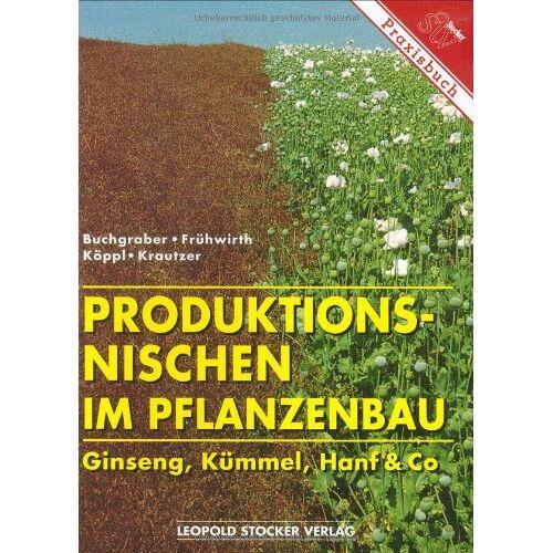 Buchgraber - Produktionsnischen im Pflanzenbau: Ginseng, Kümmel, Hanf und Co - Preis vom 27.10.2020 05:58:10 h