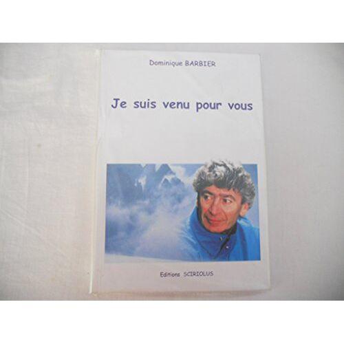 Dominique Barbier - Je suis venu pour vous - Preis vom 15.01.2021 06:07:28 h