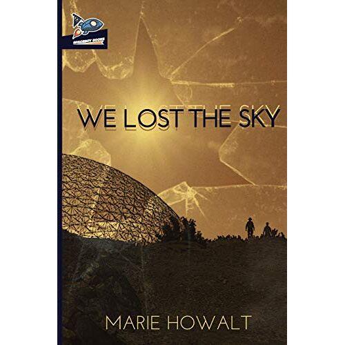 Marie Howalt - We Lost the Sky - Preis vom 06.09.2020 04:54:28 h