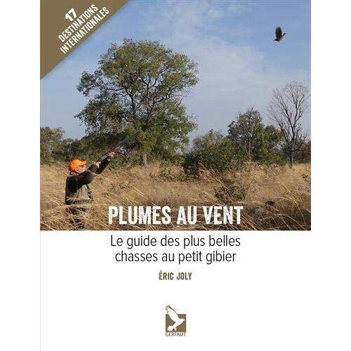 - Plumes au vent (Chasse petit gibier: Le guide des plus belles chasses au petit gibier) - Preis vom 13.05.2021 04:51:36 h