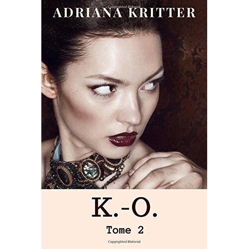 Adriana Kritter - K.-O. Tome 2 - Preis vom 10.04.2021 04:53:14 h