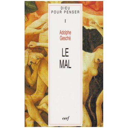 Adolphe Gesché - Dieu pour penser Tome 1 : Le mal - Preis vom 21.10.2020 04:49:09 h