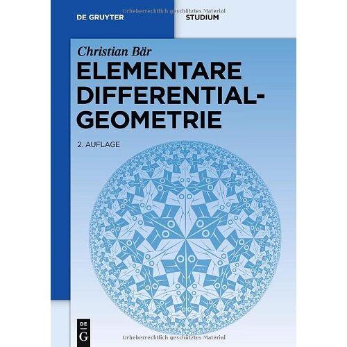 Christian Bär - Elementare Differentialgeometrie (de Gruyter Lehrbuch) - Preis vom 10.05.2021 04:48:42 h