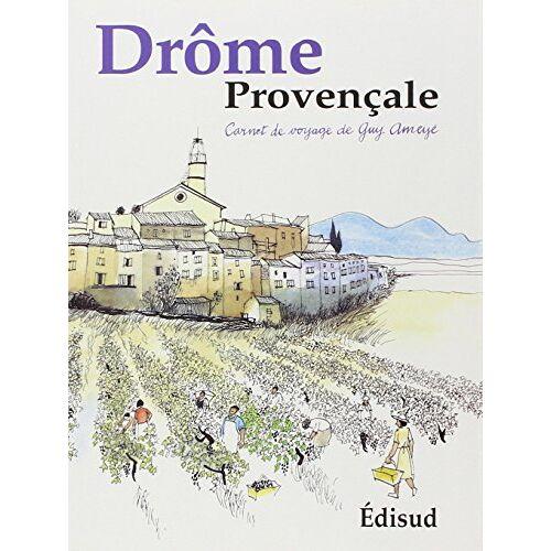 Guy Ameyë - Drôme provençale - Preis vom 27.02.2021 06:04:24 h