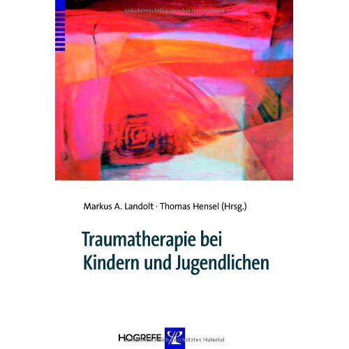 Thomas Hensel - Traumatherapie bei Kindern und Jugendlichen - Preis vom 24.02.2021 06:00:20 h