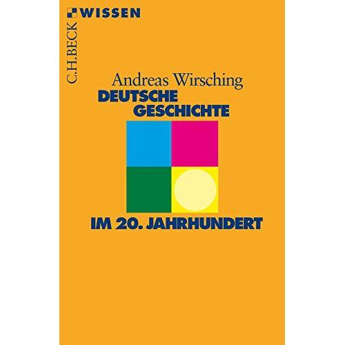 Andreas Wirsching - Deutsche Geschichte im 20. Jahrhundert (Beck'sche Reihe) - Preis vom 11.05.2021 04:49:30 h