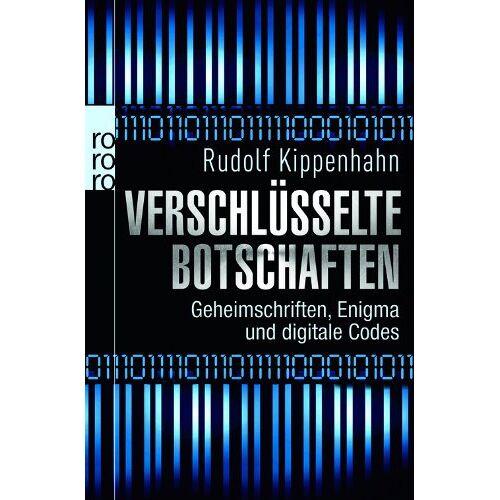 Rudolf Kippenhahn - Verschlüsselte Botschaften: Geheimschrift, Enigma und digitale Codes - Preis vom 13.05.2021 04:51:36 h