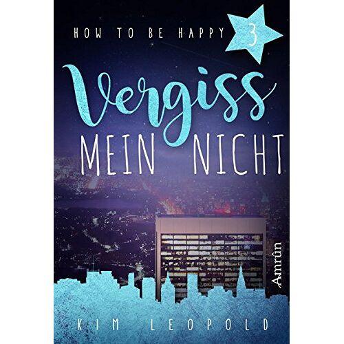 Kim Leopold - How to be happy 3: Vergissmeinnicht - Preis vom 25.06.2020 05:00:54 h