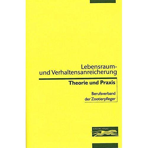 - Lebensraum- und Verhaltensanreicherung: Theorie und Praxis - Preis vom 11.05.2021 04:49:30 h