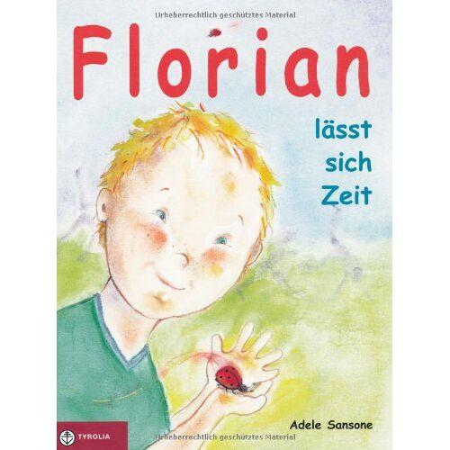 Adele Sansone - Sansone, A: Florian lässt sich Zeit - Preis vom 24.01.2021 06:07:55 h