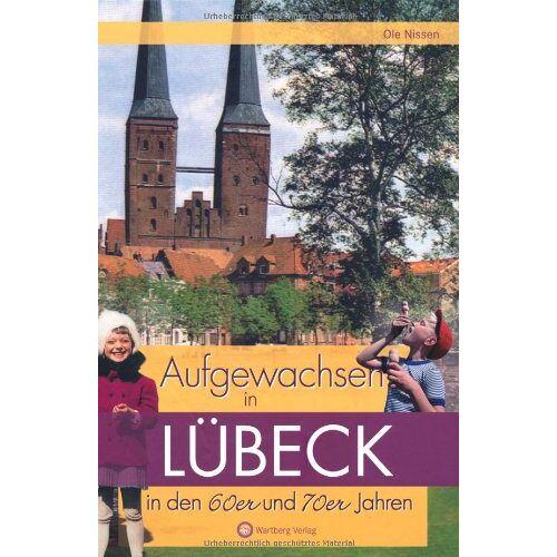 Ole Nissen - Aufgewachsen in Lübeck den 60er und 70er Jahren - Preis vom 10.05.2021 04:48:42 h