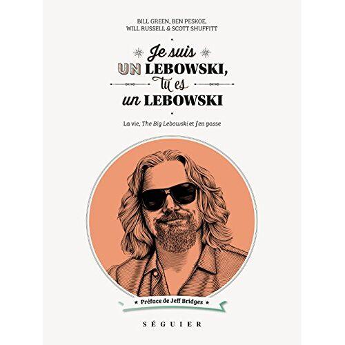 Bill Green - Je suis un Lebowski, tu es un Lebowski : La vie, The Big Lebowski et j'en passe - Preis vom 20.10.2020 04:55:35 h