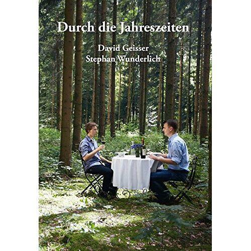 David Geisser - Durch die Jahreszeiten: Kochbuch - Preis vom 06.09.2020 04:54:28 h