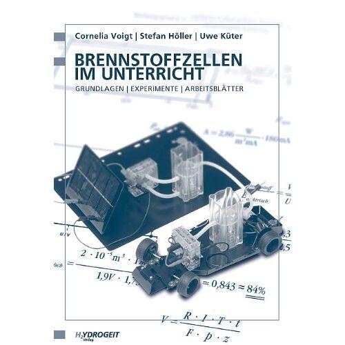 Stefan Holler - Brennstoffzellen im Unterricht: Grundlagen - Experimente - Arbeitsblätter - Preis vom 13.05.2021 04:51:36 h