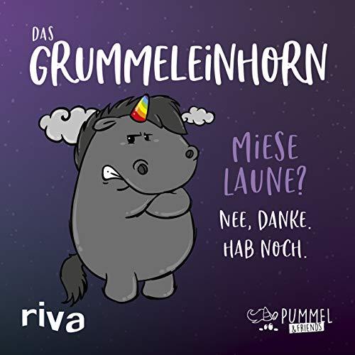 Pummel & Friends - Das Grummeleinhorn: Miese Laune? Nee, danke. Hab noch. - Preis vom 15.05.2021 04:43:31 h
