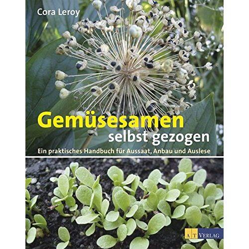 Cora Maria Leroy - Gemüsesamen selbst gezogen: Ein praktisches Handbuch für Aussaat, Anbau und Auslese - Preis vom 28.02.2021 06:03:40 h