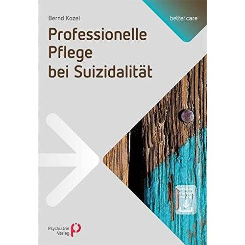 Bernd Kozel - Professionelle Pflege bei Suizidalität (better care) - Preis vom 11.05.2021 04:49:30 h