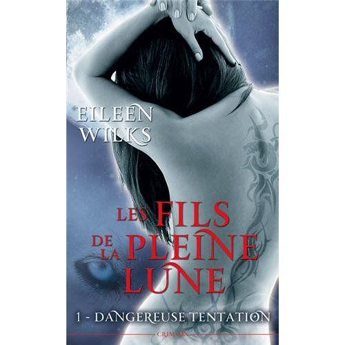 Eileen Wilks - Les fils de la pleine lune, Tome 1 : Dangereuse tentation - Preis vom 20.10.2020 04:55:35 h