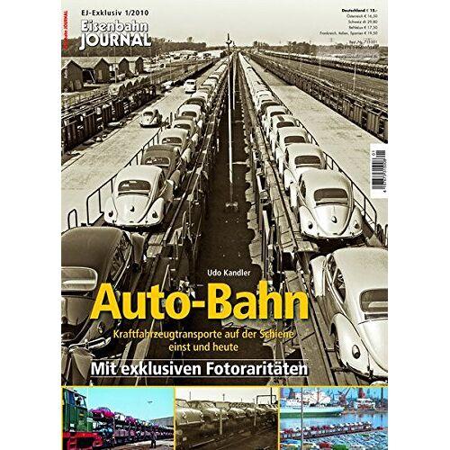 Udo Kandler - Auto-Bahn - Kraftfahrzeugtransporte auf der Schiene einst und heute - Eisenbahn Journal Exklusiv 1-2010 - Preis vom 20.10.2020 04:55:35 h