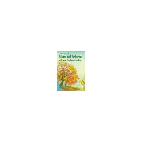 Karl-Heinz Morscheck - Bäume und Sträucher. Mal- und Zeichentechniken - Preis vom 07.04.2020 04:55:49 h