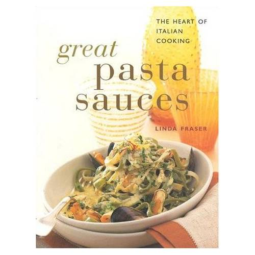Linda Fraser - Great Pasta Sauces: The Heart of Italian Cooking (Contemporary Kitchen) - Preis vom 19.01.2021 06:03:31 h