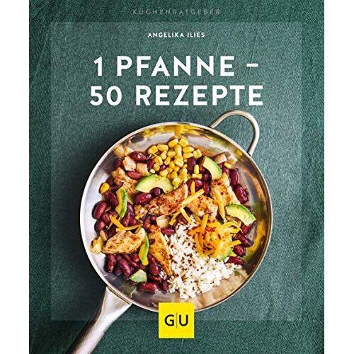 Angelika Ilies - 1 Pfanne - 50 Rezepte (GU KüchenRatgeber) - Preis vom 10.09.2020 04:46:56 h