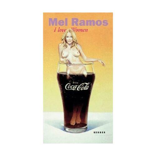 Mel Ramos - Mel Ramos: I love women - Preis vom 18.04.2021 04:52:10 h