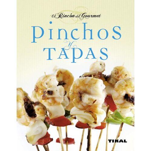 Aa.Vv. - Pintxos y tapas (El Rincón Del Gourmet) - Preis vom 20.01.2021 06:06:08 h