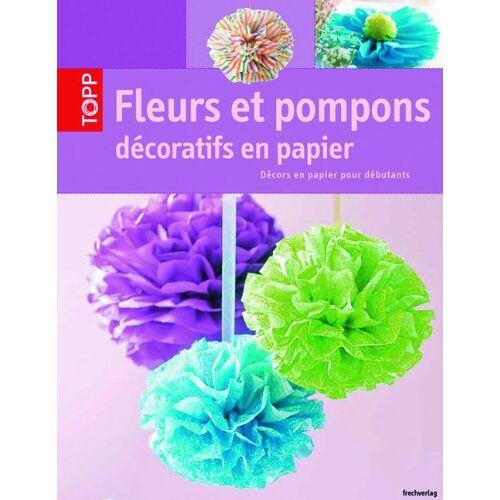 Armin Täubner - Fleurs et pompons décoratifs en papier - Preis vom 24.02.2021 06:00:20 h
