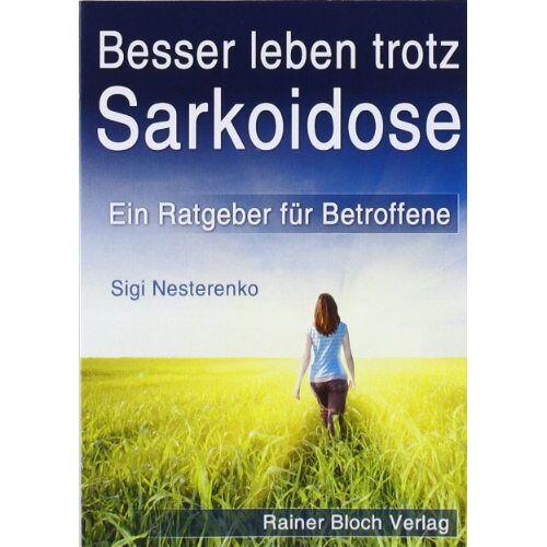 Sigi Nesterenko - Besser leben trotz Sarkoidose: Ein Ratgeber fÃ1/4r Betroffene - Preis vom 14.04.2021 04:53:30 h