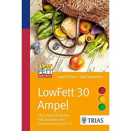 Gabi Schierz - LowFett 30 Ampel: Über 5000 Produkte: Fett, Kalorien und Fettkalorienanteil in % (Ampeln) - Preis vom 16.05.2021 04:43:40 h