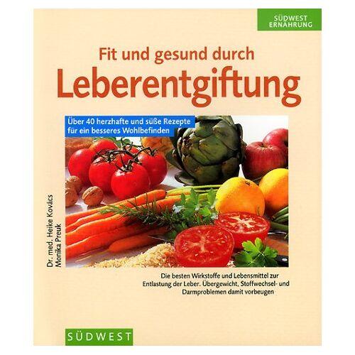 Heike Kovács - Fit und gesund durch Leberentgiftung - Preis vom 16.04.2021 04:54:32 h